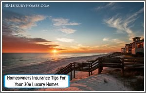 Ensure yours and your family's safety when you get a homeowners insurance for your 30A luxury home.