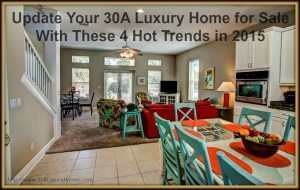 Want to have a beach home theme? Here are the hottest trends for your 30A luxury homes for sale!
