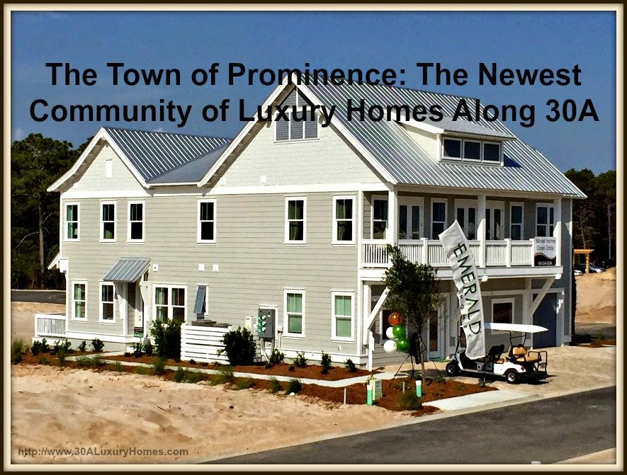 Prominence the hottest new community of luxury homes for 30a home builders