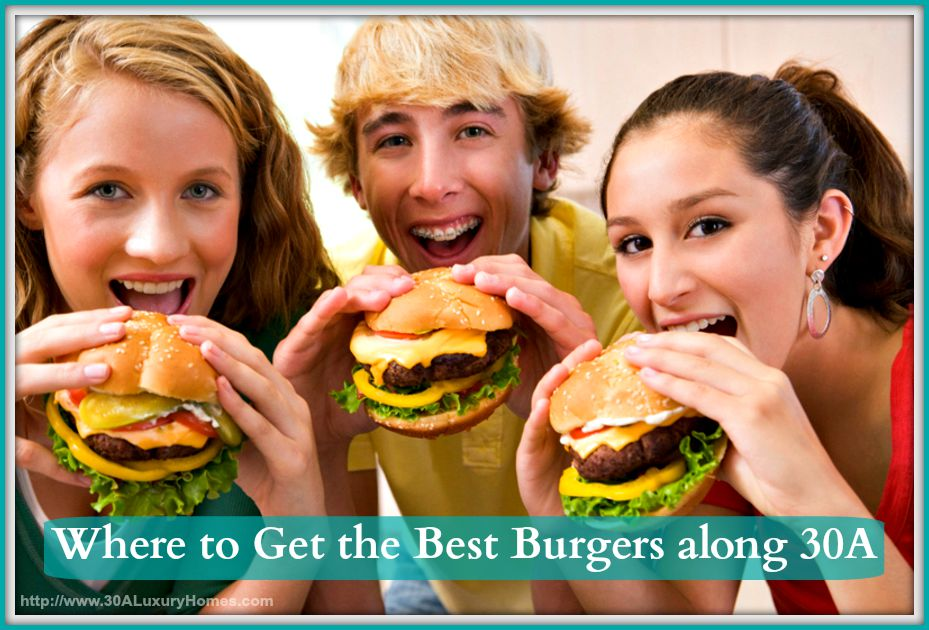 These places along 30A luxury homes will give you the best burgers in South Walton!