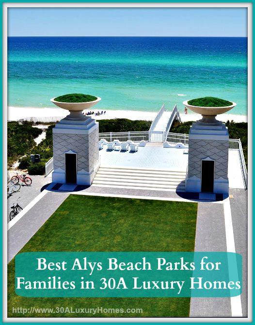 These great parks near homes along 30A in Alys Beach are places you should not miss to visit!