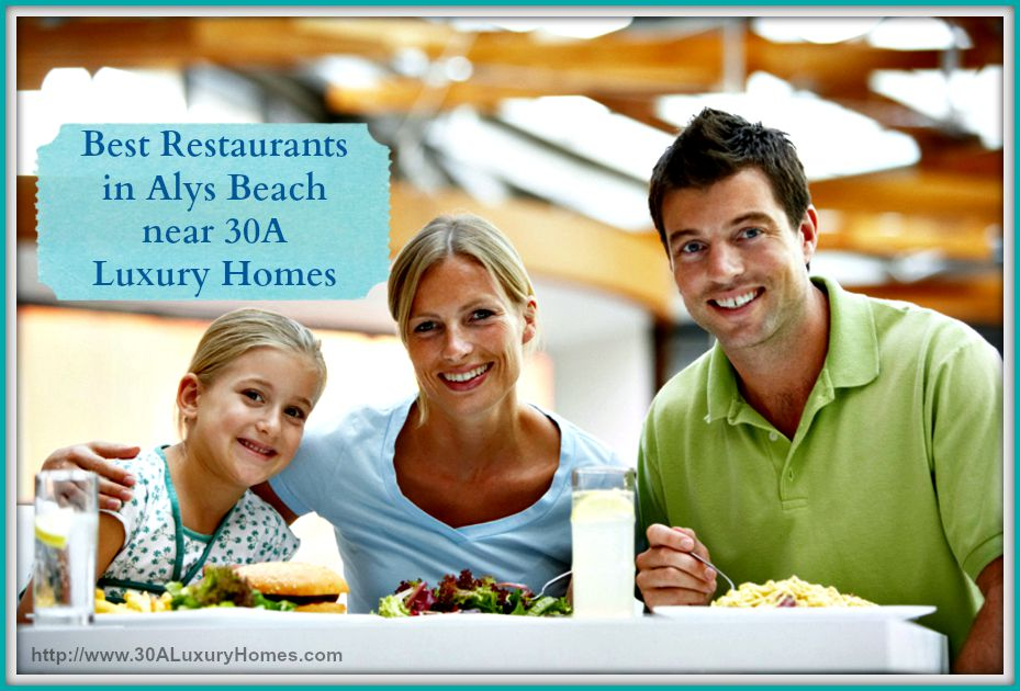 Have a lovely family dinner in one of the best restaurants in Alys Beach near your homes along 30A.